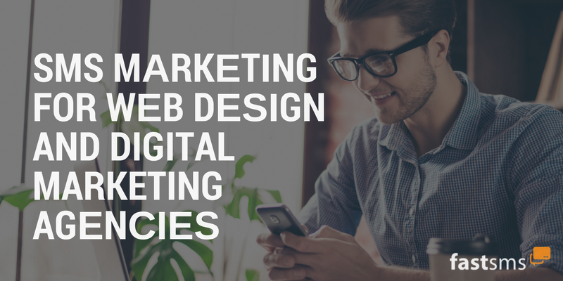 SMS Marketing for web design and digital marketing agencies