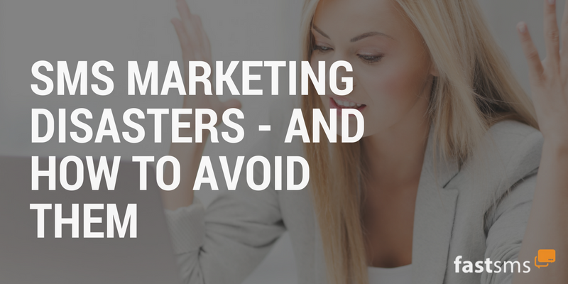 SMS Marketing Disasters & How to Avoid Them