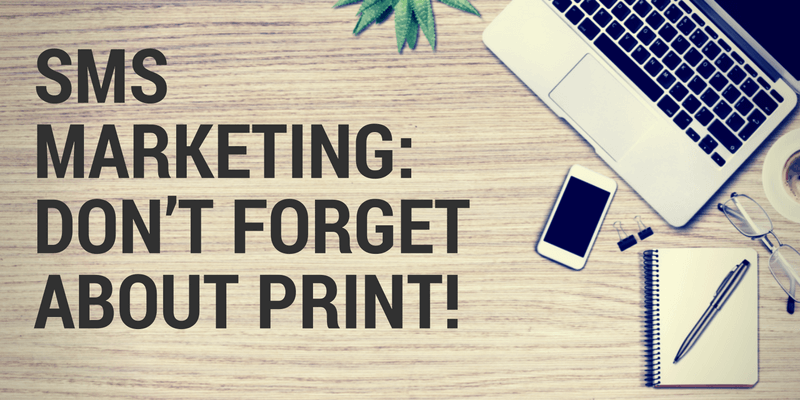 SMS Marketing: Don't forget about print