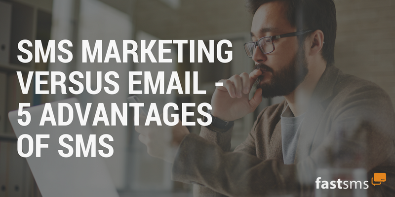 SMS Marketing Versus Email – 5 Advantages of SMS
