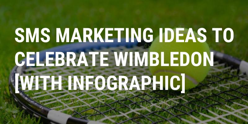 SMS Marketing Ideas To Celebrate Wimbledon | Fastsms