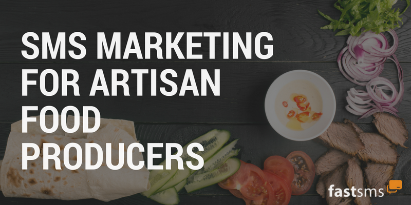 SMS Marketing for Artisan Food Manufacturers