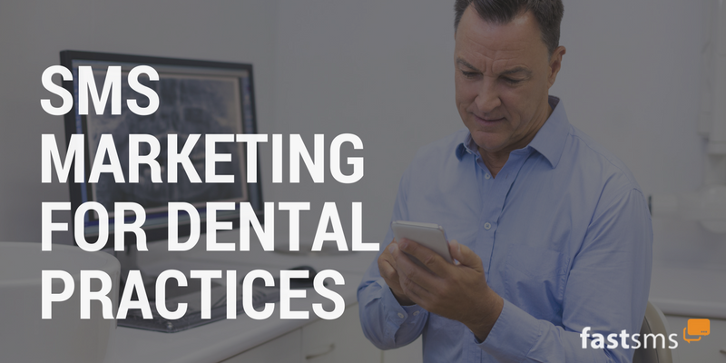 How dental practices can benefit from SMS Marketing