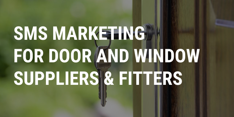 SMS Marketing for Door and Window Fitters & Suppliers | Fastsms