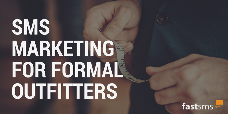 SMS Marketing for Formal Outfitters