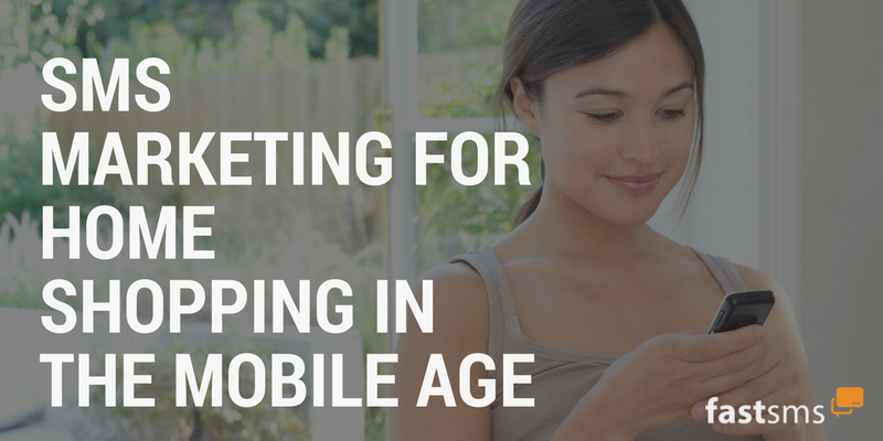 SMS Marketing for Home Shopping in the Mobile Age