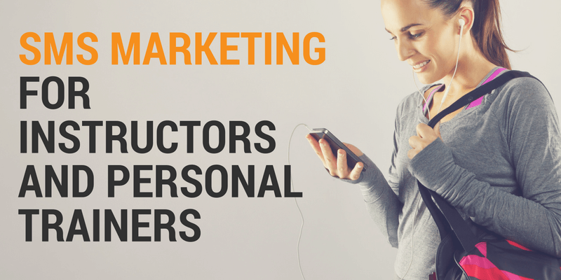 sms marketing for instructors and personal trainers