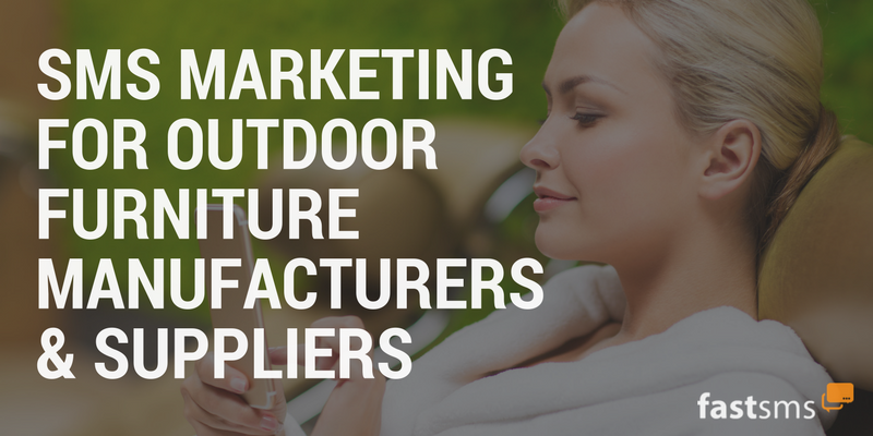 SMS Marketing for Outdoor Furniture Manufacturers & Suppliers
