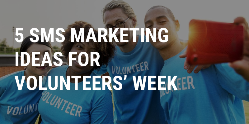 SMS Marketing for Volunteers Week | Fastsms