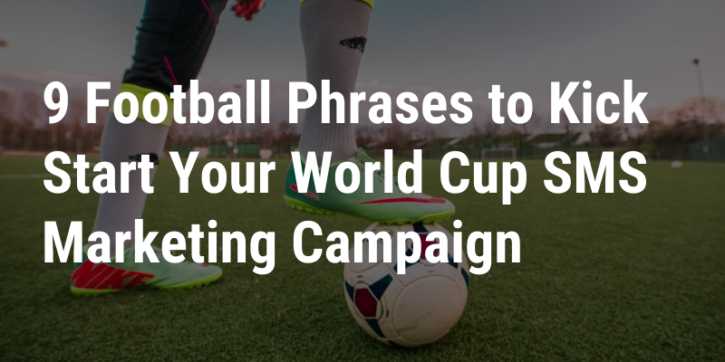 SMS Marketing for the Football World Cup
