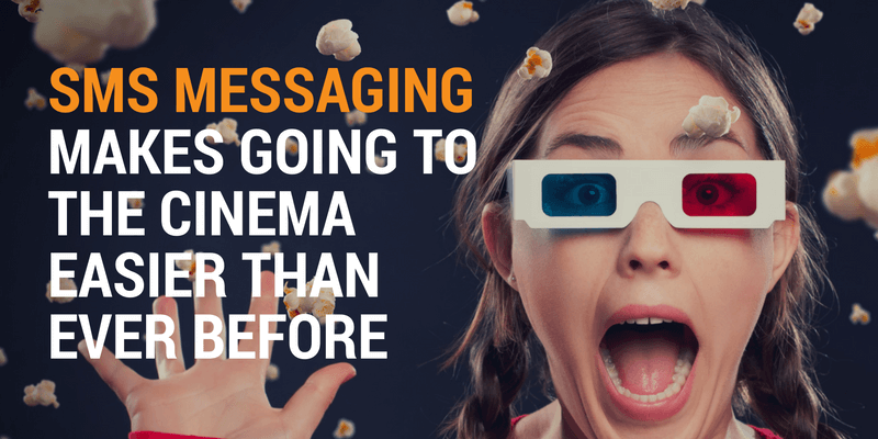 SMS Messaging Makes Going to the Cinema Easier Than Ever Before