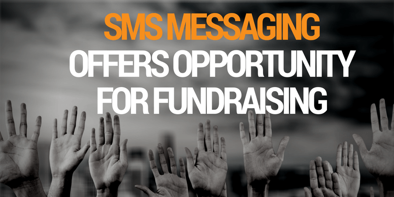 SMS Messaging Offers Opportunity for Fundraising