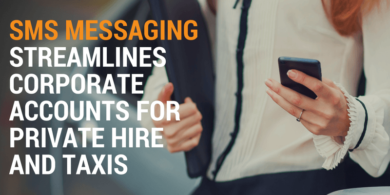 SMS Messaging Streamlines Corporate Accounts for Private Hire and Taxis