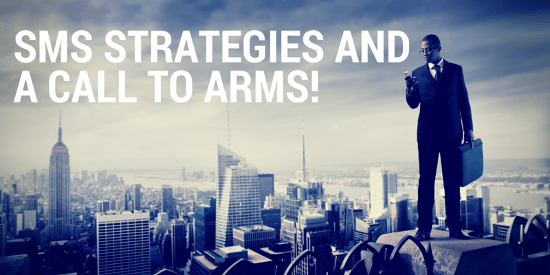 SMS strategies and a call to arms!