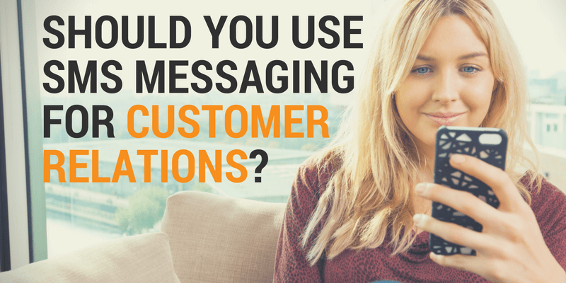 Should You Use SMS Messaging for Customer Relations