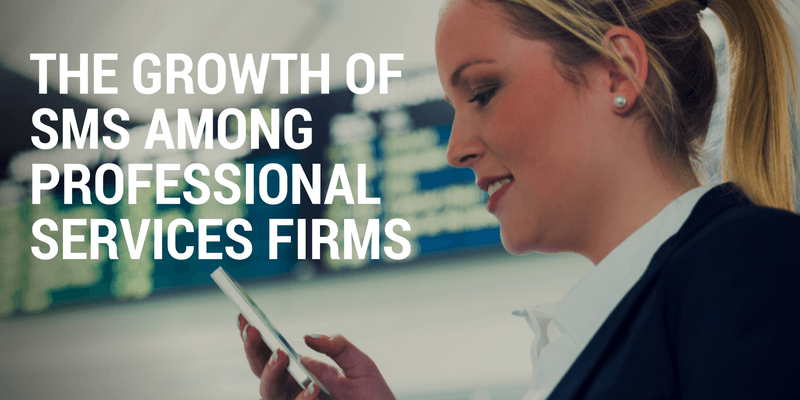 The Growth of SMS Among Professional Services Firms