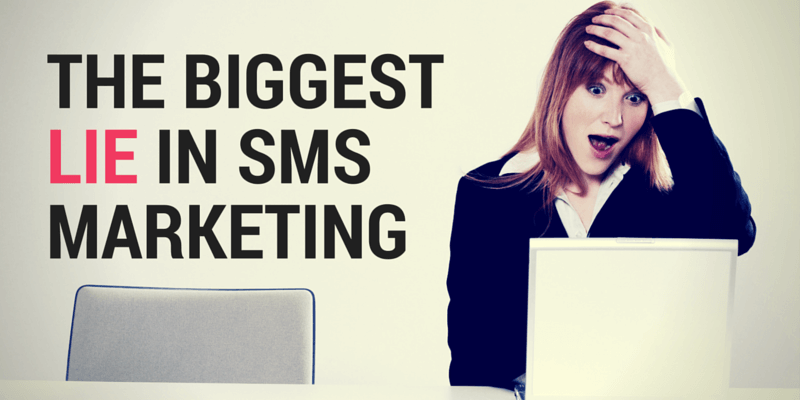 The biggest lie in SMS marketing