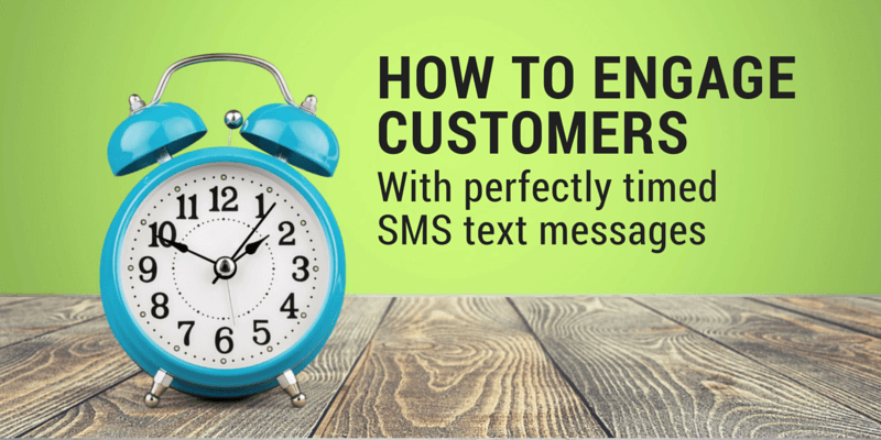 Using Perfectly Timed SMS Marketing to Engage Customers