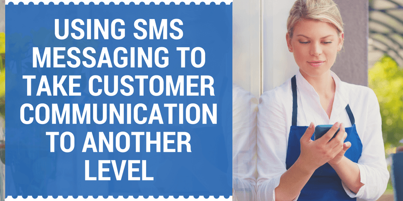 Use SMS to take customer comms to the next level