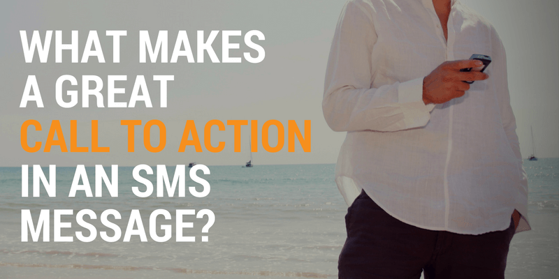 What Makes a Great Call to Action in an SMS Message-