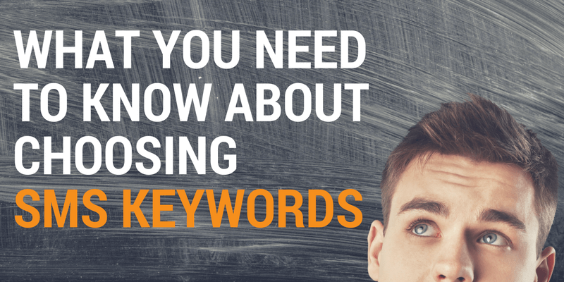 What you need to know about choosing SMS keywords