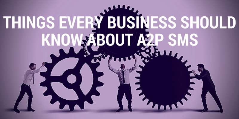 What every business ought to know about A2P SMS