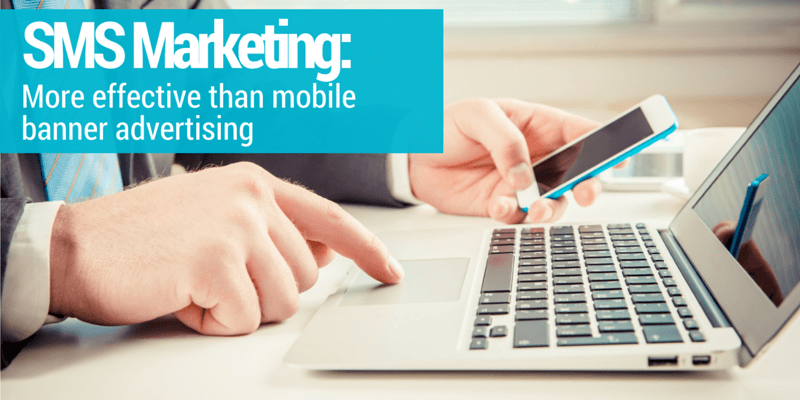Why SMS marketing can be more effective than mobile banner advertising