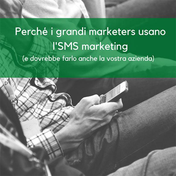 Invio di SMS - Perché i grandi marketers usano l'SMS
