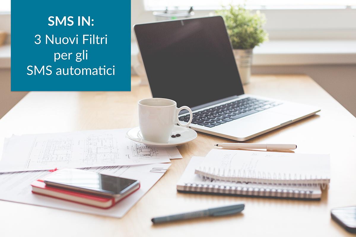 gestione automatizzata SMS - 3 nuovi filtri per gli SMS automatici