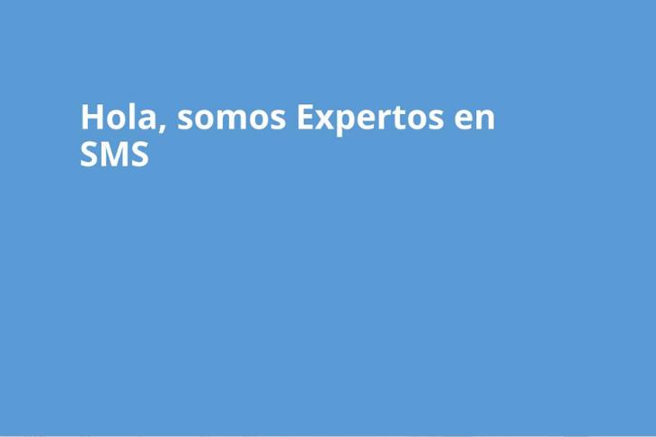 Hola, somos expertos en SMS