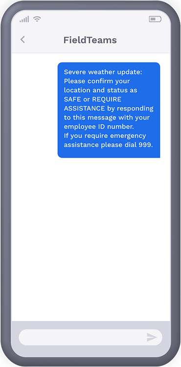 Phone showing text message from a company to field worker asking them to confirm their status amid the severe weather