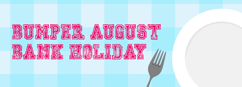 Bumper August Bank Holiday Marketing