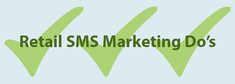 Retail SMS Marketing Do's