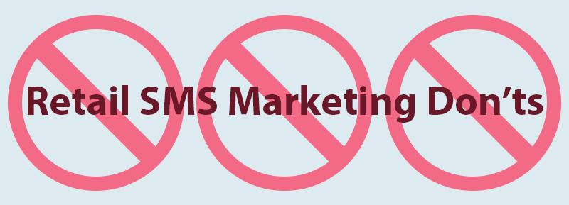 Retail SMS Marketing Don'ts