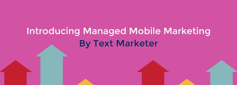 Managed Mobile Marketing