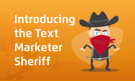 Introducing the Text Marketer Sheriff