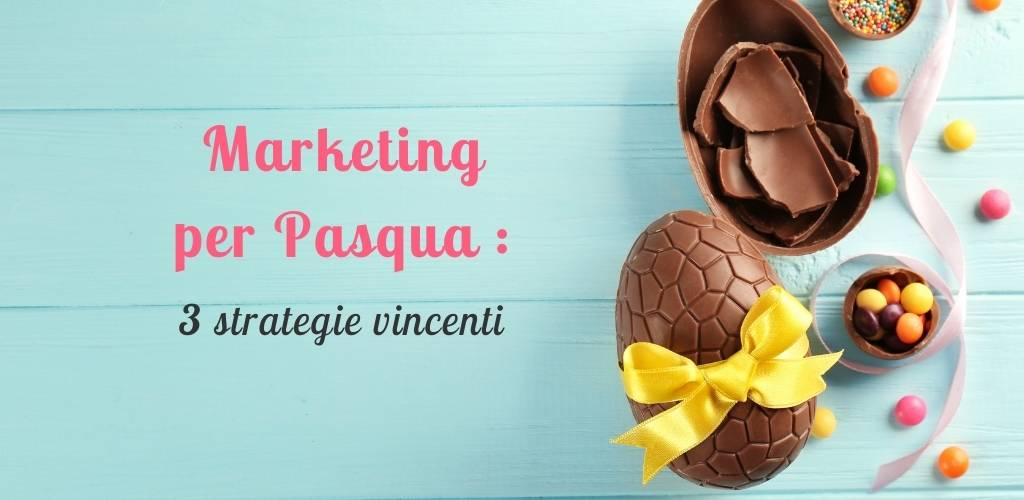 Marketing per Pasqua 3 strategie