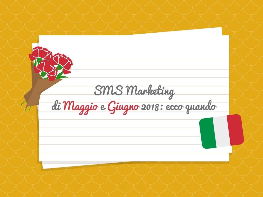 Mobile Marketing a Maggio e Giugno 2018 - Ecco Quando