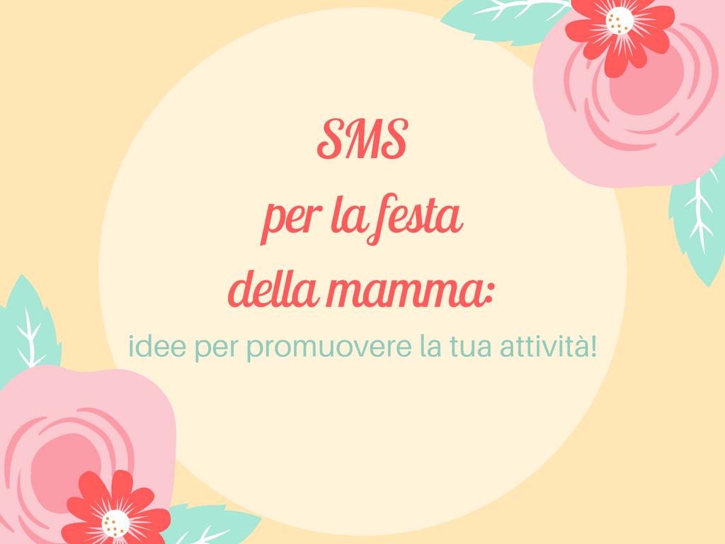 Sms Festa Della Mamma Consigli Per Comunicare Con I Clienti Trendoo
