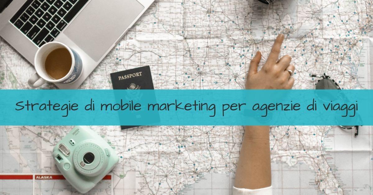 Strategie di mobile marketing per agenzie di viaggi