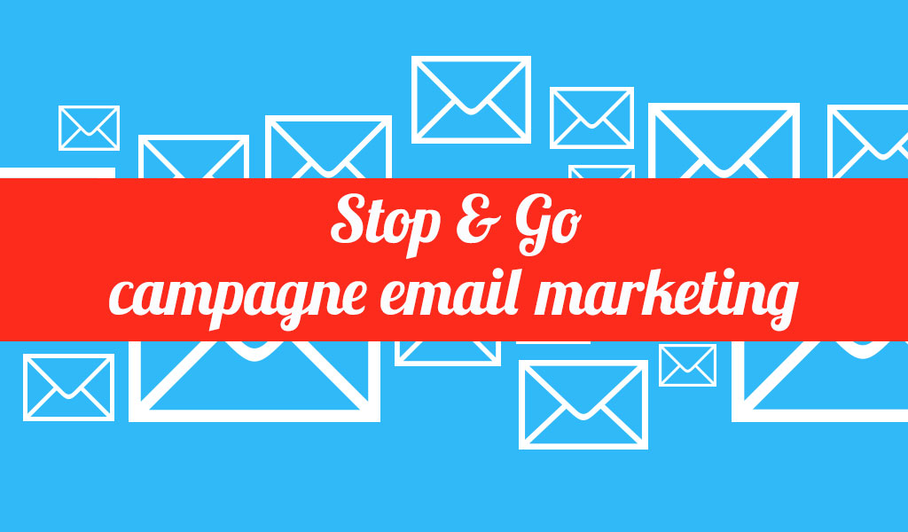 stop&go campagne email marketing
